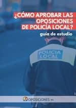 Guía Aprobar las Oposiciones de Policía Local